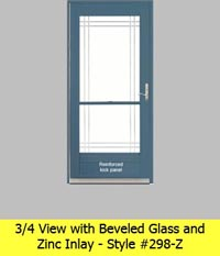 Three Quarter View Aluminum Storm Door #298-Z with Beveled Glass and Zinc Inlay